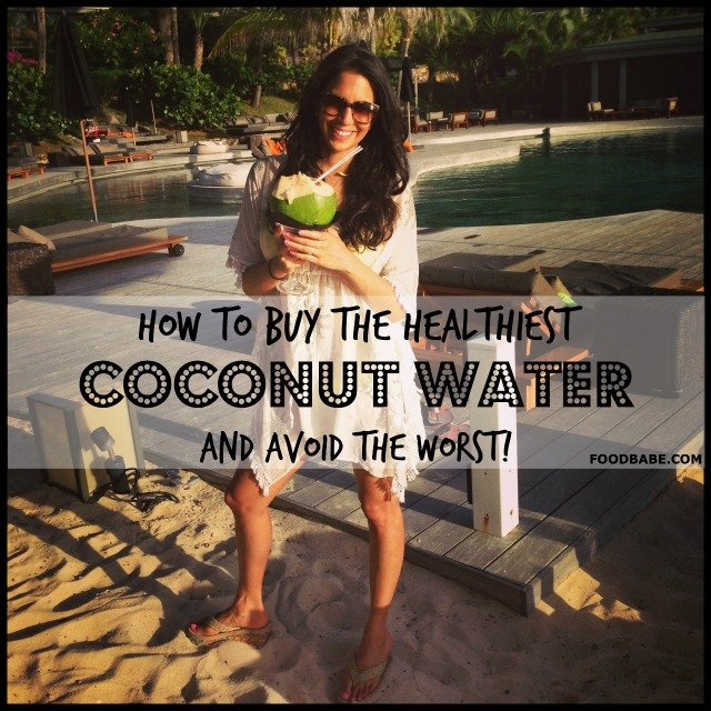 how to buy the healthiest coconut water and avoid the worst!