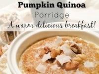 Pumpkin Quinoa Porridge – A Warm Delicious Breakfast!