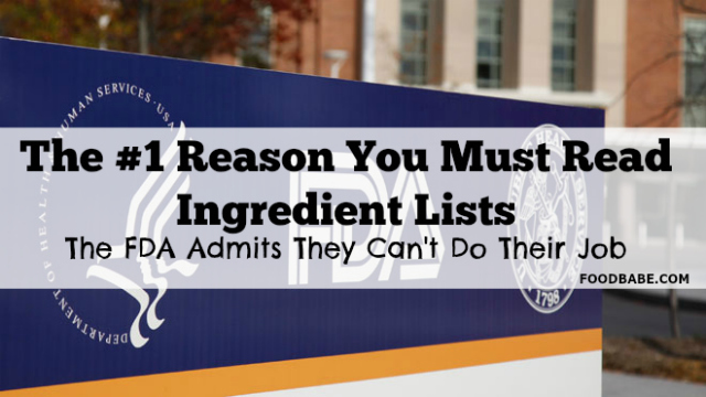 The #1 Reason You Must Read Ingredient Lists: The FDA Admits They Can't Do Their Job