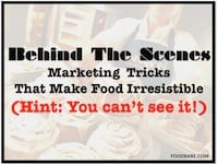 The Behind-The-Scenes Marketing Tricks That Make Food Irresistible (Hint: You Can't See It!)