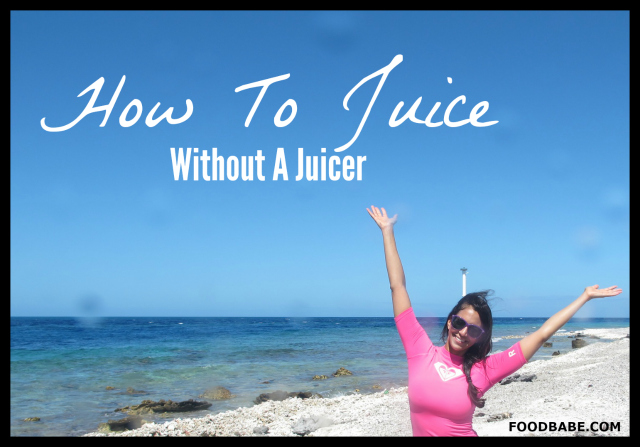 How To Juice Without A Juicer (It's So Easy!)