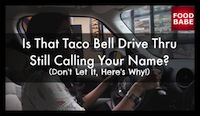 Is That Taco Bell Drive Thru Still Calling Your Name? (Don't Let It, Here's Why!)