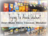 Trying To Avoid Gluten? Don't Make These Common Mistakes!
